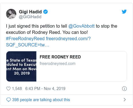 Twitter post by @GiGiHadid: I just signed this petition to tell @GovAbbott to stop the execution of Rodney Reed. You can too! #FreeRodneyReed
