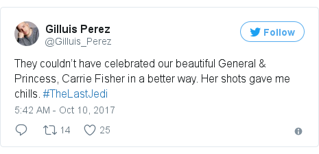 Twitter post by @Gilluis_Perez: They couldn't have celebrated our beautiful General & Princess, Carrie Fisher in a better way. Her shots gave me chills. #TheLastJedi