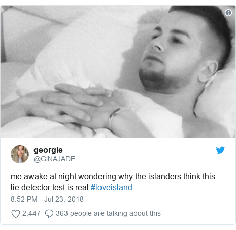 Twitter post by @GlNAJADE: me awake at night wondering why the islanders think this lie detector test is real #loveisland
