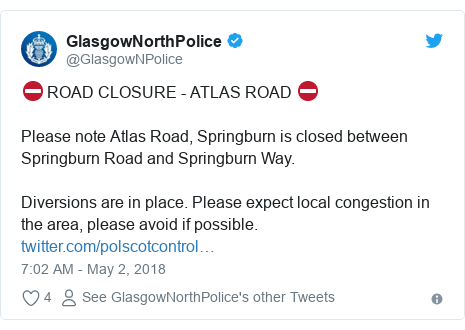 Twitter post by @GlasgowNPolice: ⛔️ ROAD CLOSURE - ATLAS ROAD ⛔️ Please note Atlas Road, Springburn is closed between Springburn Road and Springburn Way. Diversions are in place. Please expect local congestion in the area, please avoid if possible.