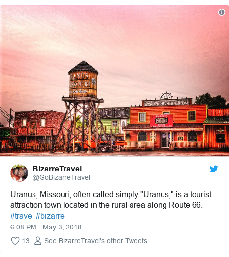 """Twitter post by @GoBizarreTravel: Uranus, Missouri, often called simply """"Uranus,"""" is a tourist attraction town located in the rural area along Route 66. #travel #bizarre"""