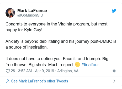 Twitter post by @GoMasonSID: Congrats to everyone in the Virginia program, but most happy for Kyle Guy! Anxiety is beyond debilitating and his journey post-UMBC is a source of inspiration. It does not have to define you. Face it, and triumph. Big free throws. Big shots. Much respect ✊ #finalfour