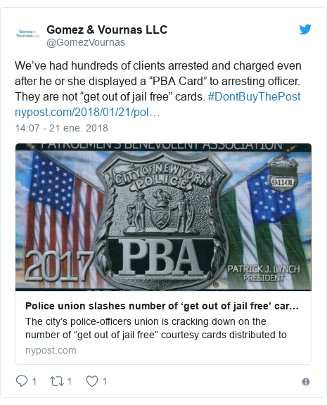 """Publicación de Twitter por @GomezVournas: We've had hundreds of clients arrested and charged even after he or she displayed a """"PBA Card"""" to arresting officer. They are not """"get out of jail free"""" cards. #DontBuyThePost"""