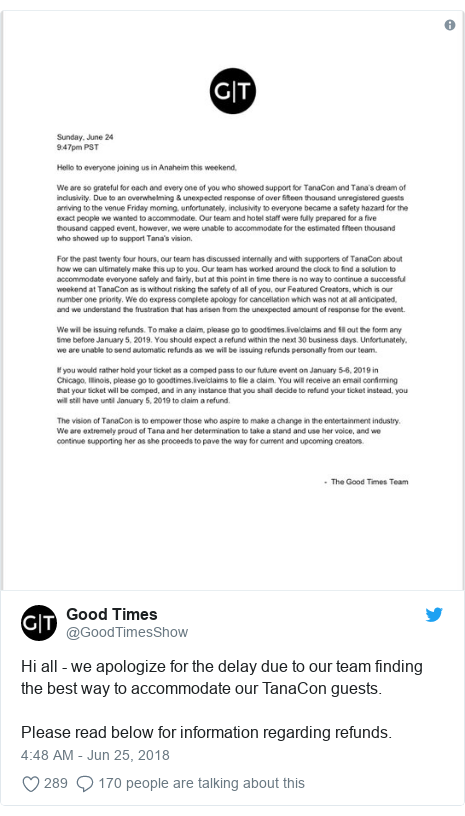 Twitter post by @GoodTimesShow: Hi all - we apologize for the delay due to our team finding the best way to accommodate our TanaCon guests.Please read below for information regarding refunds.