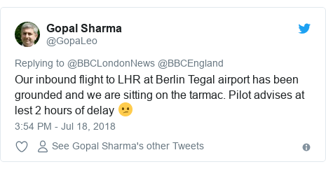 Twitter post by @GopaLeo: Our inbound flight to LHR at Berlin Tegal airport has been grounded and we are sitting on the tarmac. Pilot advises at lest 2 hours of delay 😕
