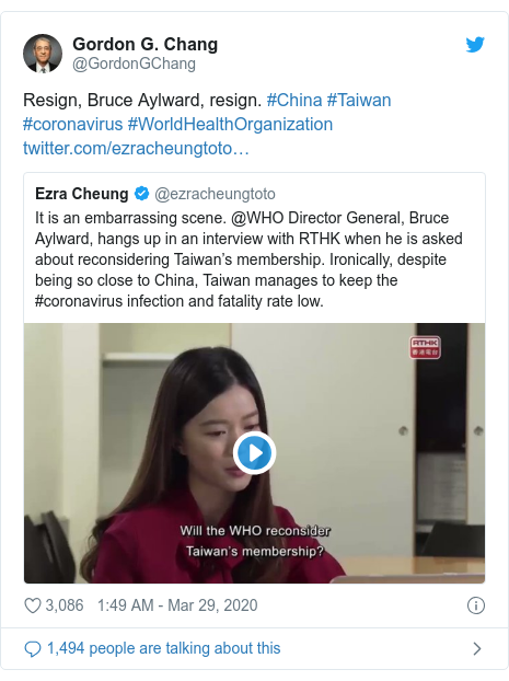 Twitter post by @GordonGChang: Resign, Bruce Aylward, resign. #China #Taiwan #coronavirus #WorldHealthOrganization