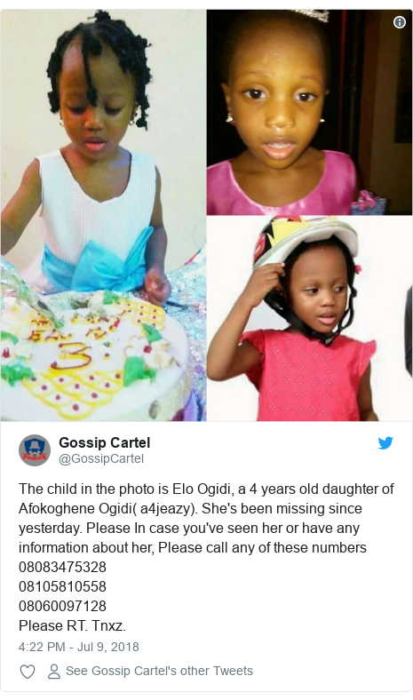 Twitter post by @GossipCartel: The child in the photo is Elo Ogidi, a 4 years old daughter of Afokoghene Ogidi( a4jeazy). She's been missing since yesterday. Please In case you've seen her or have any information about her, Please call any of these numbers080834753280810581055808060097128 Please RT. Tnxz.