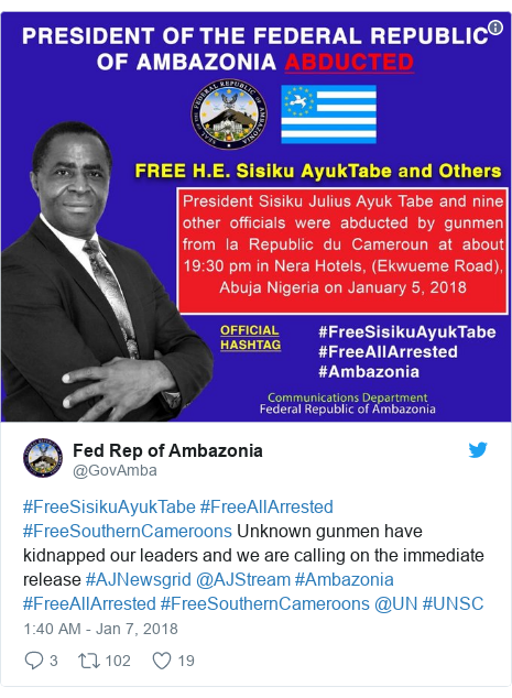 Twitter post by @GovAmba: #FreeSisikuAyukTabe  #FreeAllArrested #FreeSouthernCameroons Unknown gunmen have kidnapped our leaders and we are calling on the immediate release #AJNewsgrid  @AJStream  #Ambazonia #FreeAllArrested #FreeSouthernCameroons  @UN #UNSC