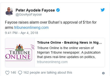 Twitter post by @GovAyoFayose: Fayose raises alarm over Buhari's approval of $1bn for arms