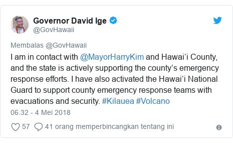 Twitter pesan oleh @GovHawaii: I am in contact with @MayorHarryKim and Hawai'i County, and the state is actively supporting the county's emergency response efforts. I have also activated the Hawai'i National Guard to support county emergency response teams with evacuations and security. #Kilauea #Volcano