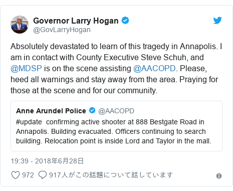 Twitter post by @GovLarryHogan: Absolutely devastated to learn of this tragedy in Annapolis. I am in contact with County Executive Steve Schuh, and @MDSP is on the scene assisting @AACOPD. Please, heed all warnings and stay away from the area. Praying for those at the scene and for our community.
