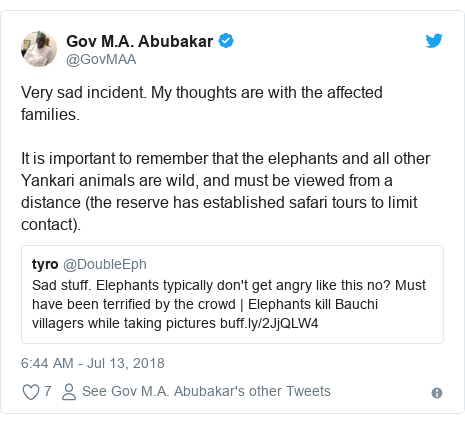 Twitter wallafa daga @GovMAA: Very sad incident. My thoughts are with the affected families. It is important to remember that the elephants and all other Yankari animals are wild, and must be viewed from a distance (the reserve has established safari tours to limit contact).