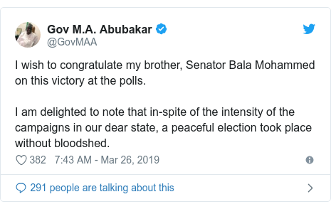 Twitter post by @GovMAA: I wish to congratulate my brother, Senator Bala Mohammed on this victory at the polls.I am delighted to note that in-spite of the intensity of the campaigns in our dear state, a peaceful election took place without bloodshed.