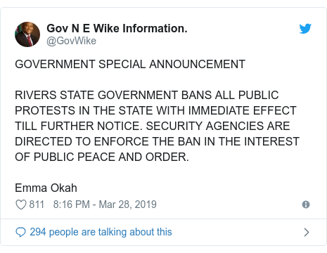 Twitter post by @GovWike: GOVERNMENT SPECIAL ANNOUNCEMENTRIVERS STATE GOVERNMENT BANS ALL PUBLIC PROTESTS IN THE STATE WITH IMMEDIATE EFFECT TILL FURTHER NOTICE. SECURITY AGENCIES ARE DIRECTED TO ENFORCE THE BAN IN THE INTEREST OF PUBLIC PEACE AND ORDER.Emma Okah