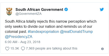 Twitter post by @GovernmentZA: South Africa totally rejects this narrow perception which only seeks to divide our nation and reminds us of our colonial past. #landexpropriation @realDonaldTrump @PresidencyZA