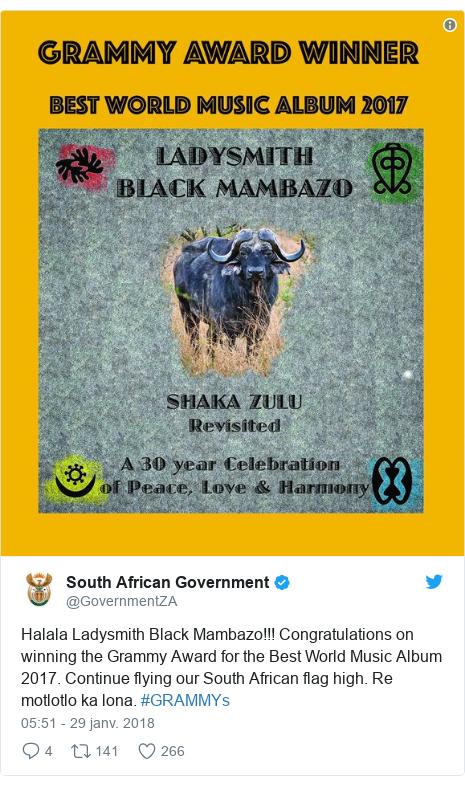 Twitter publication par @GovernmentZA: Halala Ladysmith Black Mambazo!!! Congratulations on winning the Grammy Award for the Best World Music Album 2017. Continue flying our South African flag high. Re motlotlo ka lona. #GRAMMYs