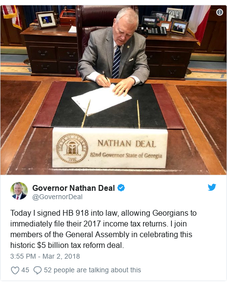 Twitter post by @GovernorDeal: Today I signed HB 918 into law, allowing Georgians to immediately file their 2017 income tax returns. I join members of the General Assembly in celebrating this historic $5 billion tax reform deal.