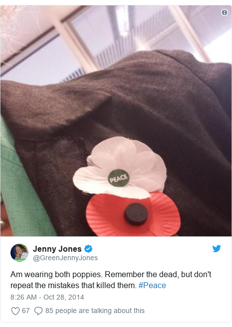 Twitter post by @GreenJennyJones: Am wearing both poppies. Remember the dead, but don't repeat the mistakes that killed them. #Peace