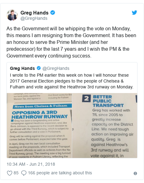 Twitter post by @GregHands: As the Government will be whipping the vote on Monday, this means I am resigning from the Government. It has been an honour to serve the Prime Minister (and her predecessor) for the last 7 years and I wish the PM & the Government every continuing success.