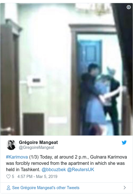 Twitter post by @GregoireMangeat: #Karimova (1/3) Today, at around 2 p.m., Gulnara Karimova was forcibly removed from the apartment in which she was held in Tashkent. ⁦@bbcuzbek⁩ ⁦@ReutersUK⁩