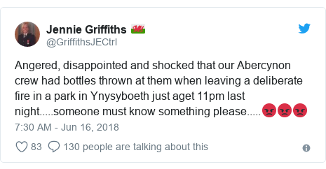 Twitter post by @GriffithsJECtrl: Angered, disappointed and shocked that our Abercynon crew had bottles thrown at them when leaving a deliberate fire in a park in Ynysyboeth just aget 11pm last night.....someone must know something please.....😡😡😡