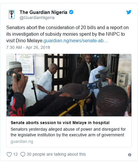 Twitter post by @GuardianNigeria: Senators abort the consideration of 20 bills and a report on its investigation of subsidy monies spent by the NNPC to visit Dino Melaye.