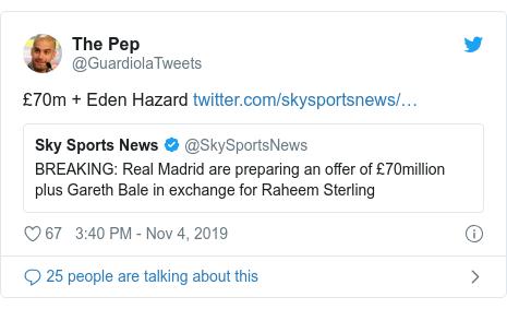 Twitter post by @GuardiolaTweets: £70m + Eden Hazard