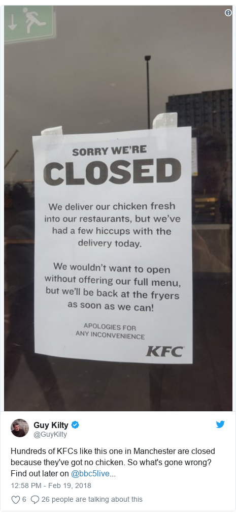 Twitter post by @GuyKilty: Hundreds of KFCs like this one in Manchester are closed because they've got no chicken. So what's gone wrong? Find out later on @bbc5live...