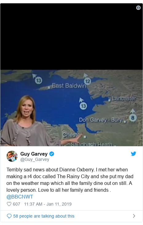Twitter post by @Guy_Garvey: Terribly sad news about Dianne Oxberry. I met her when making a r4 doc called The Rainy City and she put my dad on the weather map which all the family dine out on still. A lovely person. Love to all her family and friends . @BBCNWT