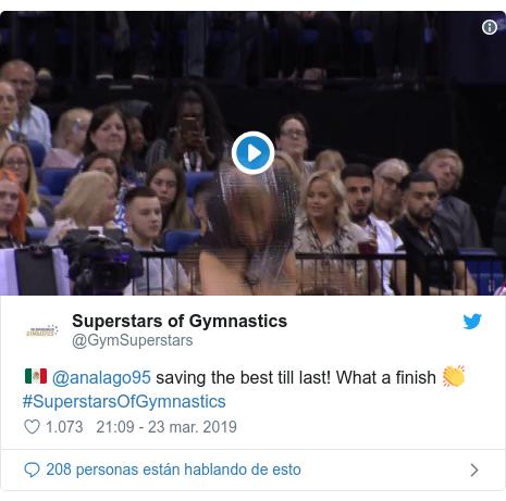 Publicación de Twitter por @GymSuperstars: 🇲🇽 @analago95 saving the best till last! What a finish 👏#SuperstarsOfGymnastics