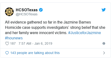 Twitter post by @HCSOTexas: All evidence gathered so far in the Jazmine Barnes Homicide case supports investigators' strong belief that she and her family were innocent victims. #JusticeforJazmine #hounews