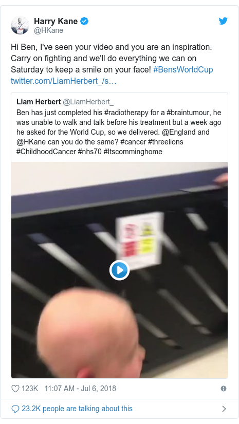 Twitter post by @HKane: Hi Ben, I've seen your video and you are an inspiration. Carry on fighting and we'll do everything we can on Saturday to keep a smile on your face! #BensWorldCup