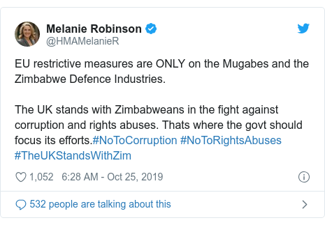 Twitter post by @HMAMelanieR: EU restrictive measures are ONLY on the Mugabes and the Zimbabwe Defence Industries. The UK stands with Zimbabweans in the fight against corruption and rights abuses. Thats where the govt should focus its efforts.#NoToCorruption #NoToRightsAbuses #TheUKStandsWithZim