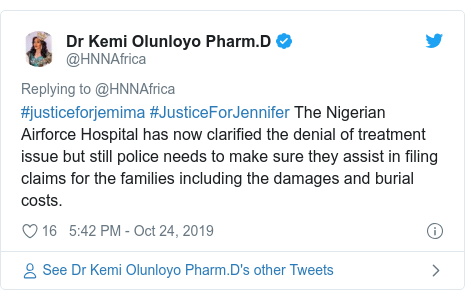 Twitter post by @HNNAfrica: #justiceforjemima #JusticeForJennifer The Nigerian Airforce Hospital has now clarified the denial of treatment issue but still police needs to make sure they assist in filing claims for the families including the damages and burial costs.