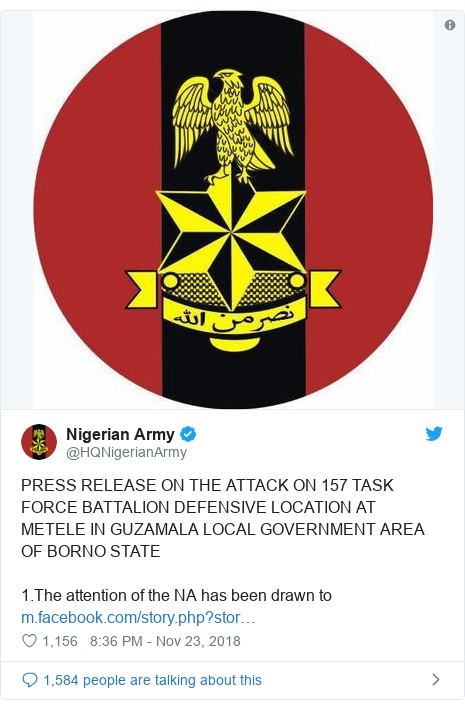 Twitter post by @HQNigerianArmy: PRESS RELEASE ON THE ATTACK ON 157 TASK FORCE BATTALION DEFENSIVE LOCATION AT METELE IN GUZAMALA LOCAL GOVERNMENT AREA OF BORNO STATE1.The attention of the NA has been drawn to