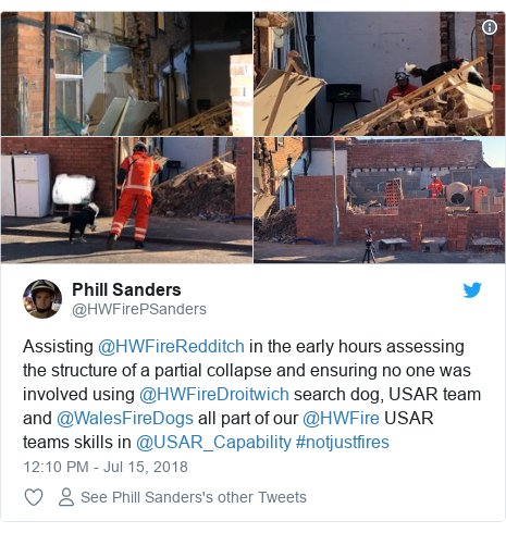 Twitter post by @HWFirePSanders: Assisting @HWFireRedditch in the early hours assessing the structure of a partial collapse and ensuring no one was involved using @HWFireDroitwich search dog, USAR team and @WalesFireDogs all part of our @HWFire USAR teams skills in @USAR_Capability #notjustfires