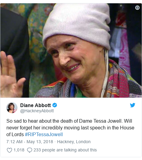 Twitter post by @HackneyAbbott: So sad to hear about the death of Dame Tessa Jowell. Will never forget her incredibly moving last speech in the House of Lords #RIPTessaJowell