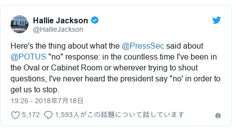 "Twitter post by @HallieJackson: Here's the thing about what the @PressSec said about @POTUS ""no"" response  in the countless time I've been in the Oval or Cabinet Room or wherever trying to shout questions, I've never heard the president say ""no' in order to get us to stop."
