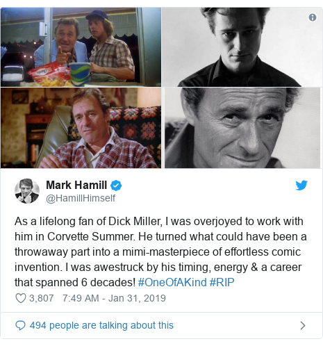 Twitter post by @HamillHimself: As a lifelong fan of Dick Miller, I was overjoyed to work with him in Corvette Summer. He turned what could have been a throwaway part into a mimi-masterpiece of effortless comic invention. I was awestruck by his timing, energy & a career that spanned 6 decades! #OneOfAKind #RIP