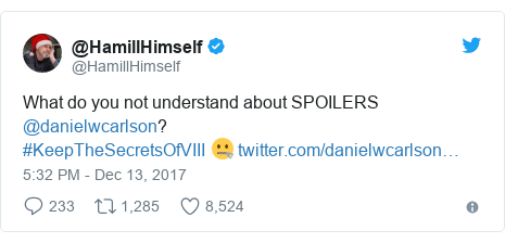 Twitter post by @HamillHimself: What do you not understand about SPOILERS @danielwcarlson? #KeepTheSecretsOfVIII 🤐