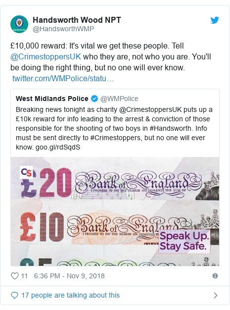 Twitter post by @HandsworthWMP: £10,000 reward  It's vital we get these people. Tell @CrimestoppersUK who they are, not who you are. You'll be doing the right thing, but no one will ever know.