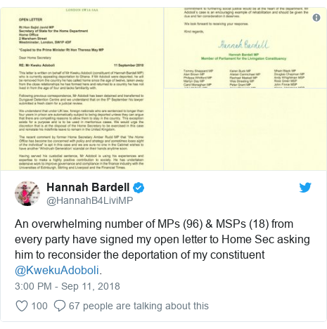 Twitter post by @HannahB4LiviMP: An overwhelming number of MPs (96) & MSPs (18) from every party have signed my open letter to Home Sec asking him to reconsider the deportation of my constituent @KwekuAdoboli.