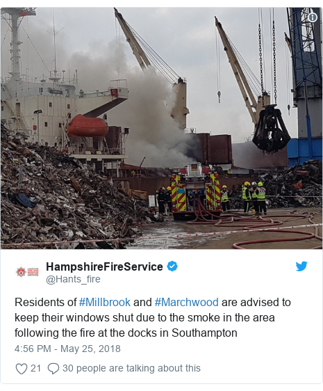 Twitter post by @Hants_fire: Residents of #Millbrook and #Marchwood are advised to keep their windows shut due to the smoke in the area following the fire at the docks in Southampton