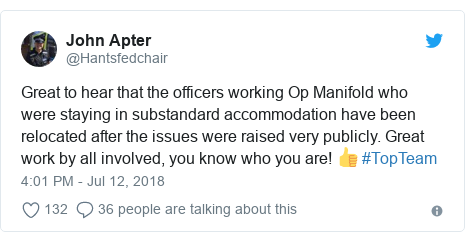 Twitter post by @Hantsfedchair: Great to hear that the officers working Op Manifold who were staying in substandard accommodation have been relocated after the issues were raised very publicly. Great work by all involved, you know who you are! 👍 #TopTeam