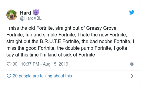 Twitter post by @HardXBL: I miss the old Fortnite, straight out of Greasy Grove Fortnite, fun and simple Fortnite, I hate the new Fortnite, straight out the B.R.U.T.E Fortnite, the bad noobs Fortnite, I miss the good Fortnite, the double pump Fortnite, I gotta say at this time I'm kind of sick of Fortnite
