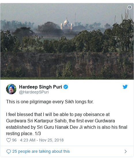 Twitter post by @HardeepSPuri: This is one pilgrimage every Sikh longs for.I feel blessed that I will be able to pay obeisance at Gurdwara Sri Kartarpur Sahib, the first ever Gurdwara established by Sri Guru Nanak Dev Ji which is also his final resting place. 1/3