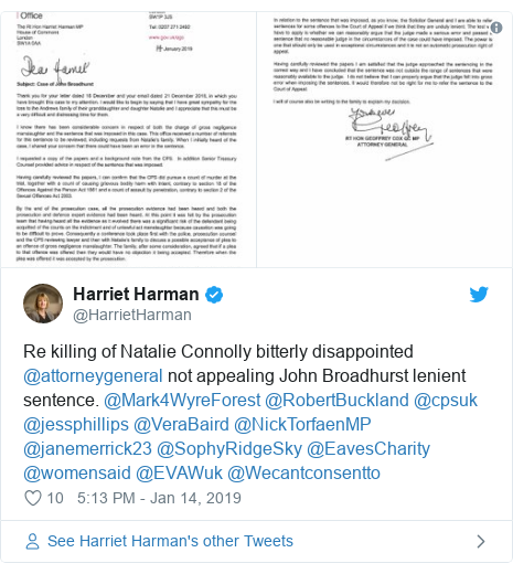 Twitter post by @HarrietHarman: Re killing of Natalie Connolly bitterly disappointed @attorneygeneral not appealing John Broadhurst lenient sentence. @Mark4WyreForest @RobertBuckland @cpsuk @jessphillips @VeraBaird @NickTorfaenMP @janemerrick23 @SophyRidgeSky @EavesCharity @womensaid @EVAWuk @Wecantconsentto