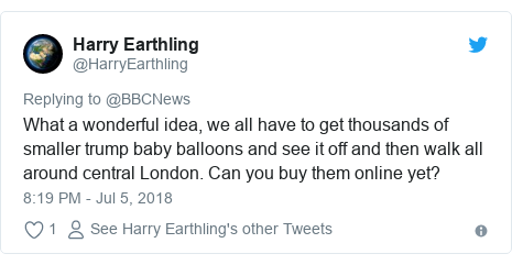 Twitter post by @HarryEarthling: What a wonderful idea, we all have to get thousands of smaller trump baby balloons and see it off and then walk all around central London. Can you buy them online yet?