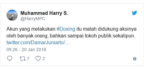 Twitter pesan oleh @HarryMPC: Akun yang melakukan #Doxing itu malah didukung aksinya oleh banyak orang, bahkan sampai tokoh publik sekalipun.