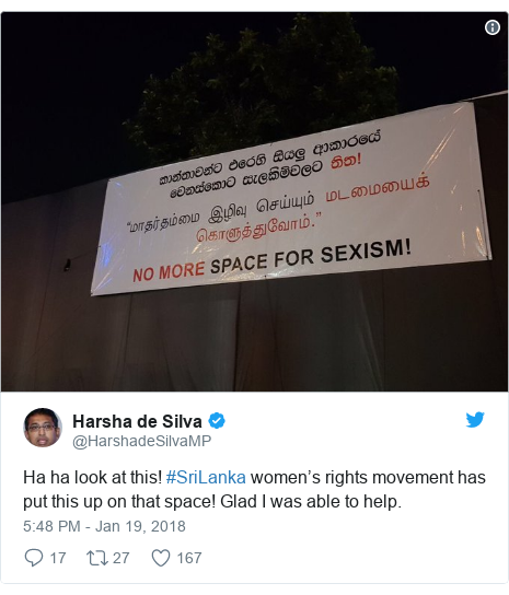 Twitter post by @HarshadeSilvaMP: Ha ha look at this! #SriLanka women's rights movement has put this up on that space! Glad I was able to help.